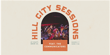 Hill City Sessions: The Communicators (Ages 21+) tickets