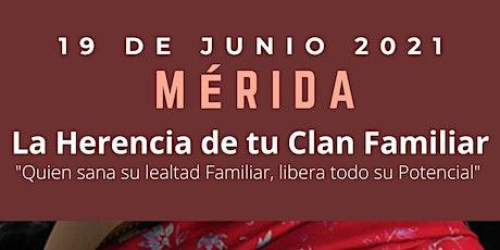 TALLER PRESENCIAL MÉRIDA MÉXICO : LA HERENCIA DE TU CLAN FAMILIAR boletos