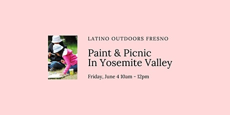 LO Fresno | Paint and Picnic in Yosemite Valley tickets