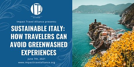 Sustainable Italy:  How Travelers Can Avoid Greenwashed Experiences tickets