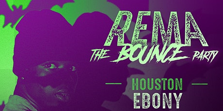 REMA BOUNCE PARTY IN HOUSTON~ REMA entradas