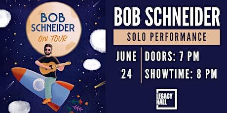 Bob Schneider at Legacy Hall tickets