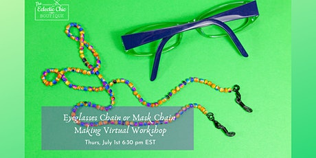 Eyeglasses Chain or Mask Chain Making Virtual Workshop tickets