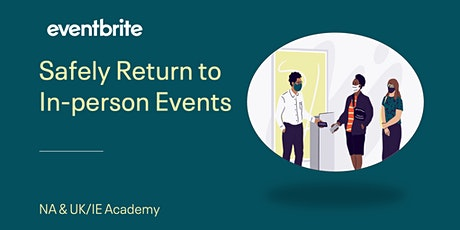 Eventbrite Academy: Safely Reopening In-person Events tickets