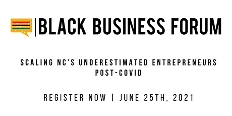 Black Business Forum: Scaling NC's Underestimated Entrepreneurs Post-COVID tickets