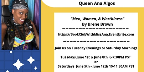 """Virtual Book Club with Queen Ana Algos: """"Men, Women, and Worthiness"""" tickets"""
