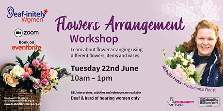 Deaf-initely Women: Flowers Arrangement Workshop tickets