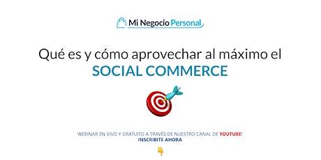 Social Commerce: no te quedes fuera de la tendencia del 2021. entradas