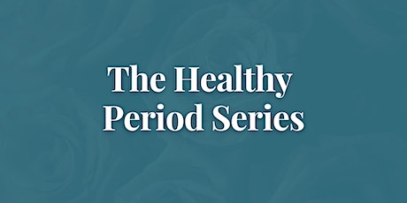 The Healthy Period Series:  Stress Management tickets