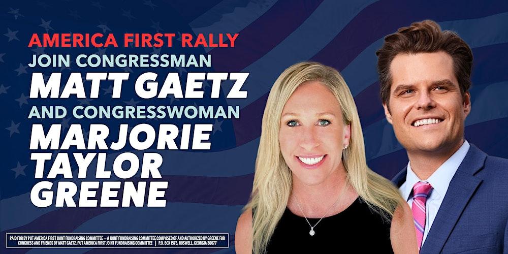 America First Rally with Congressman Gaetz and Congresswoman Greene