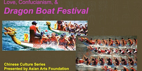 Love, Confucianism, and Dragon Boat Festival tickets