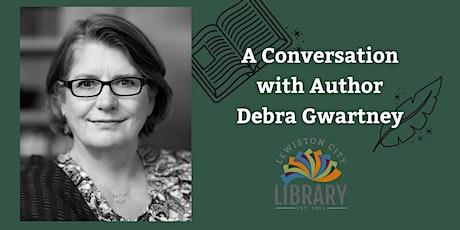 A Conversation with Author Debra Gwartney tickets