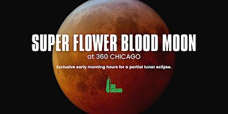 Super Flower Blood Moon Eclipse Viewing tickets