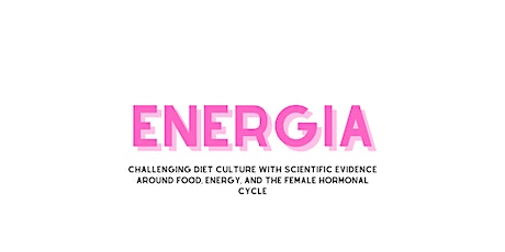 Energia: Women's Health Event - Training and Nutrition Coaching for Energy tickets