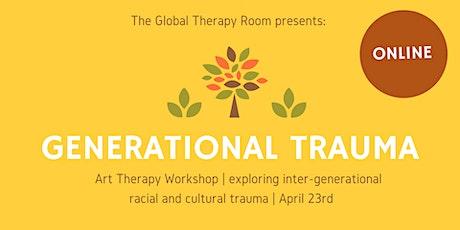 Art as Healing: Intergenerational trauma tickets