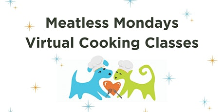 Meatless Monday June Virtual Cooking Class for Palm Springs Animal Shelter tickets