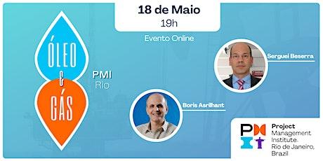 1º Evento Virtual de Óleo e Gás do PMI-Rio bilhetes