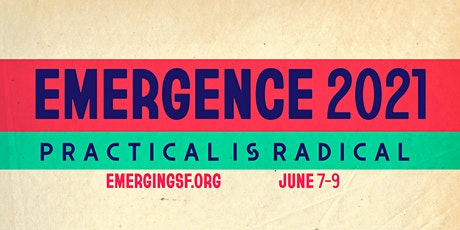 Emergence 2021: Practical is Radical tickets