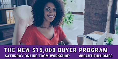 The New $15,000 Program for First Time Home Buyers Workshop tickets