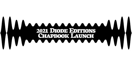 2021 Diode Editions Chapbook Launch tickets