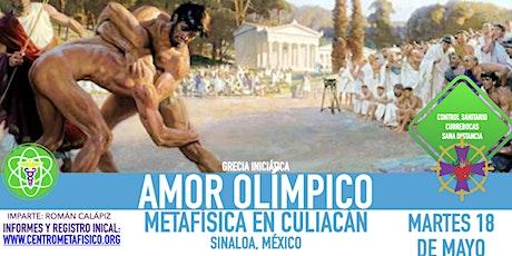 AMOR OLÍMPICO - Metafísica en Culiacán boletos