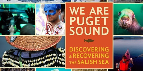 We Are Puget Sound: Building a Peoples Movement for the Salish Sea tickets