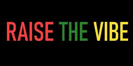 Raise the Vibe at Rasta Village tickets