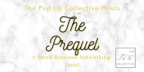 The Prequel - Small Business Networking Event tickets