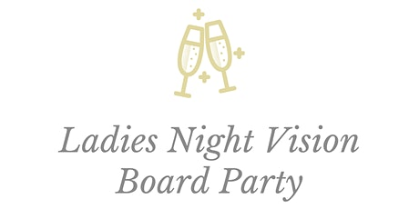 Ladies Night Vision Board Party tickets