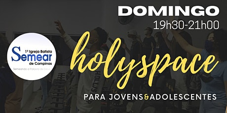 HOLY SPACE -  CULTO DE JOVENS&ADOLESCENTES  - 19h30 | @ibsemearcampinas ingressos