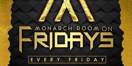 Monarch On Fridays tickets