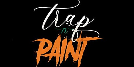 Trap N Paint 2nd Show tickets