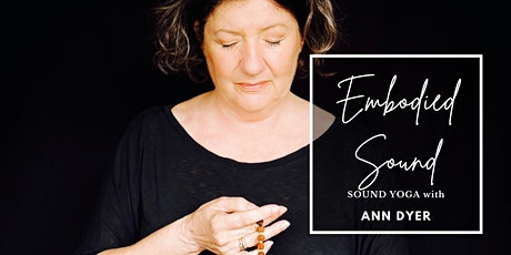 Embodied Sound with ANN DYER ~SERIES WORKSHOP~ tickets
