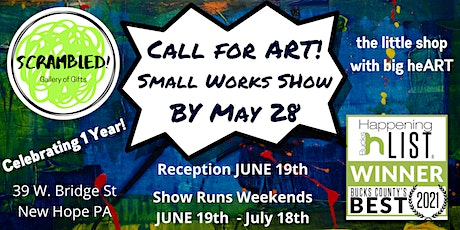 CALL FOR ART! -1st  annual Small Works Show at SCRAMBLED! Gallery of Gifts tickets