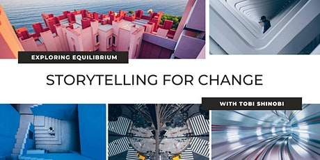 Storytelling for Change: Exploring Equilibrium with Tobi Shinobi tickets