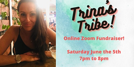 Trina's Tribe Zoom Fundraiser! tickets