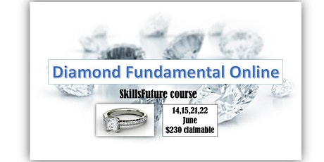Online Diamond Workshop  14,15,21,22 June ($230-SkillsFuture claimable) tickets