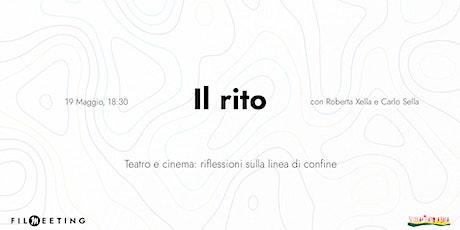 Il rito. Teatro e cinema: riflessioni sulla linea di confine biglietti