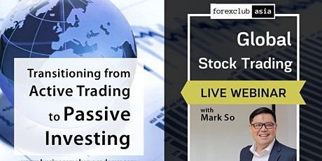 Live Webinar: GLOBAL STOCK TRADING: Active Trading to Passive Investing tickets