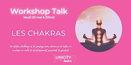 Live Unicity Académie : Workshop Talk -  Les chakras tickets