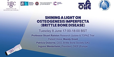Institute of Genetics and Cancer - Shining a Light on Osteogenesis imperfec tickets