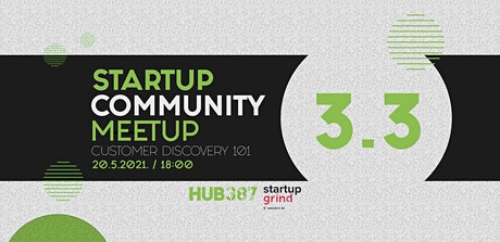 Startup Community Meetup 3.3 - Customer Discovery 101 tickets