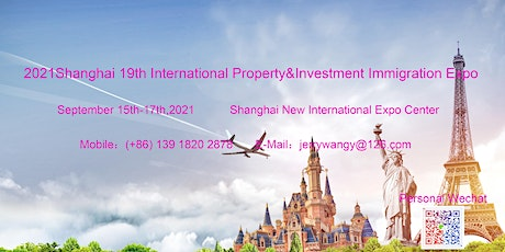 2021 Shanghai 19th International Property&Investment Immigration Expo tickets