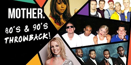 MOTHER X 80's & 90's THROWBACK |  Fri  21 May tickets