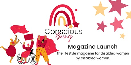 Conscious Being Magazine Launch -Celebrating Disabled Women. tickets