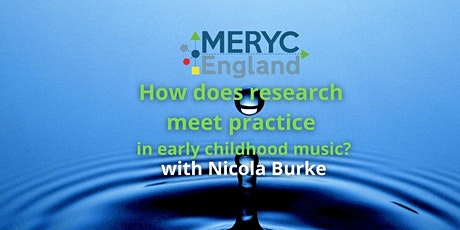 How does research meet practice in early childhood music? With Nicola Burke tickets