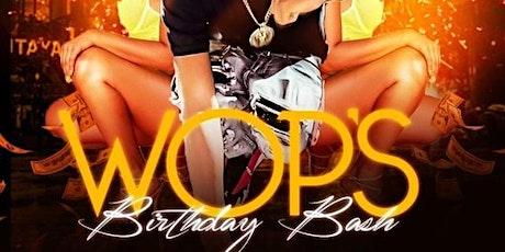 Wop's Birthday Bash‼️ tickets