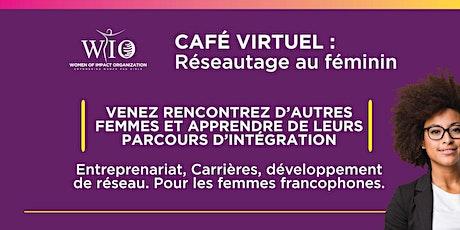 CAFE VIRTUEL: RÉSEAUTAGE AU FEMININ billets