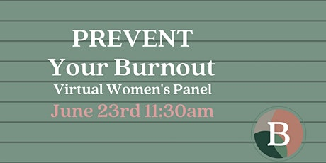PREVENT Your Burnout: Virtual Women's Panel tickets