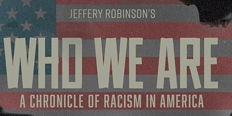 Who We Are: A Chronicle of Racism in America tickets